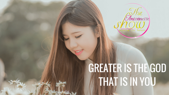 Greater is the God that is in you