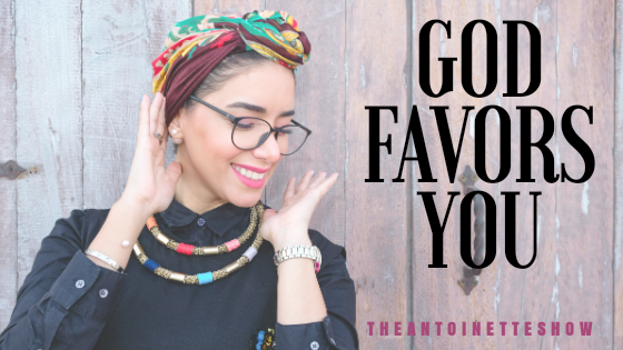 God favors you!