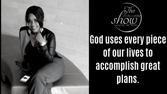God uses every piece of our lives to accomplish great plans.
